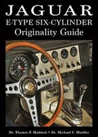Jaguar E-Type Six-Cylinder Originality Guide (Hardcover): Thomas F. Haddock, Michael C. Mueller