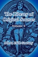 The Library of Original Sources - Volume V (9th to 16th Century) (Paperback): Oliver Joseph Thatcher