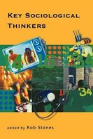 Key Sociological Thinkers (Hardcover): Rob Stones
