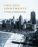 Chicago Apartments - A Century of Lakefront Luxury (Hardcover, Illustrated Ed): Neil Harris, Sara Paretsky