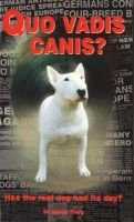 Quo Vadis Canis? - The Future of Dogs and Mankind (Paperback): Dieter Fleig, Stig G. Carlson