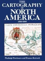 The Cartography of North America - 1500-1800 (Hardcover): Pierluigi Portinaro, Franco Knirsch