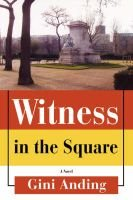 Witness in the Square (Paperback): Gini Anding