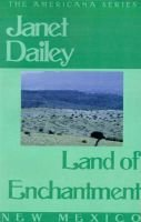 Land of Enchantment - New Mexico (Paperback): Janet Dailey