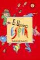 El Ultimo Espia (Spanish, Paperback): Pablo De Santis