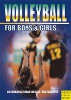 Volleyball for Boys and Girls (Paperback): Sava Grozdanovic, Lazar Grozdanovic, Aleksandar Marinkovic, et al