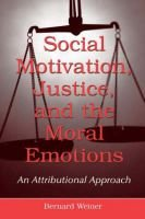 Social Motivation, Justice, and the Moral Emotions - An Attributional Approach (Hardcover): Bernard Weiner