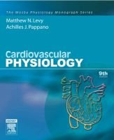 Cardiovascular Physiology (Paperback, 9th Revised edition): Matthew N. Levy, Withrow Gil Wier, Mark T. Nelson, Achilles J....