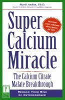 Super Calcium Miracle (Paperback): Mark Andon