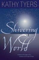 Shivering World (Hardcover): Kathy Tyers