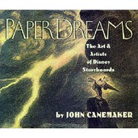 Paper Dreams - The Art and Artists of Disney Storyboards (Hardcover, 1st ed): John Canemaker