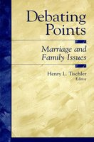 Debating Points: Marriage and Family Issues (Paperback): Henry L Tischler