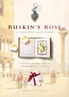 Ruskin's Rose - A Venetian Love Story (Hardcover): Mimma Pitagora, Michelle Lovric