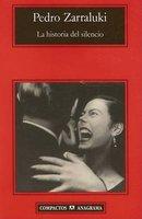 La Historia del Silencio (English, Spanish, Paperback): Pedro Zarraluki