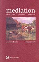 Mediation - Principles, Process, Practice (Paperback): Laurence Boulle