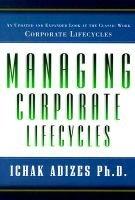 Managing Corporate Lifecycles (Paperback, Rev ed): Ichak Adizes