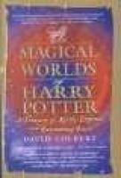 Magical Worlds of Harry Potter - A Treasury of Myths, Legends, and Fascinati (Hardcover): David Colbert
