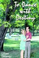 To Dance with Destiny (Paperback): Lillian Delaney