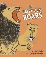 The Happy Lion Roars (Hardcover): Louise Fatio