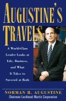 Augustine's Travels - A World-class Leader Looks at Life, Business and What it Takes to Succeed at Both (Hardcover):...