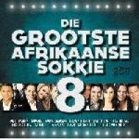 Die Grootste Afrikaanse Sokkie - Vol.8 (CD): Various Artists