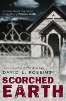 Scorched Earth (Paperback): David L Robbins