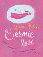 Cosmic Love (Paperback): Yasmin Boland