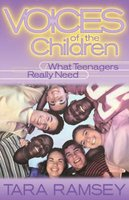 Voices of the Children - What Teenagers Really Need (Paperback): Tara Ramsey