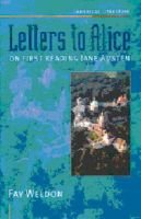 Letters to Alice - On First Reading Jane Austen (Paperback, New edition): Fay Weldon