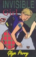 The Invisible Girl (Paperback): Glyn Parry