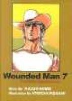 Wounded Man, v. 7 (Paperback): Kazuo Koike