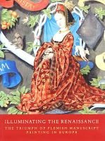 Illuminating the Renaissance - The Triumph of Flemish Painting in Europe (Paperback): Thomas Kren, Scot McKendrick