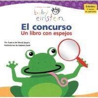 Baby Einstein: El Concurso - Un Libro Con Espejos (Spanish, Hardcover, illustrated edition): Susana del Moral Zavariz