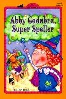 Abby Cadabra, Super Speller (Paperback): Joan Holub