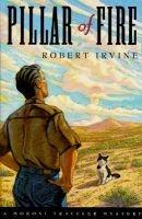 Pillar of Fire - A Moroni Traveler Mystery (Hardcover): R. R Irvine, Robert Irvine
