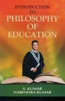 Introduction to Philosophy of Education (Hardcover): S. Kumar, Narendra Kumar