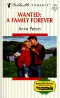 Wanted - A Family Forever (Paperback): Anne Peters, Anne Paters