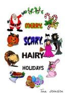 Merry, Scary, Hairy Holidays (Hardcover): Tina Johnson