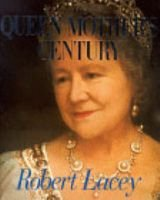 The Queen Mother's Century (Hardcover, Reissue): Robert Lacey