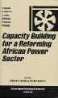 Capacity Building for a Reforming African Power Sector (Paperback, Illustrated Ed): Mengistu Teferra, Stephen Karekezi