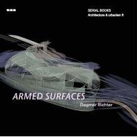 Serial Books Architecture & Urbanism, Serial Books Architecture & Urbanism - Armed Surfaces (Paperback): Dagmar Richter