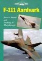F-111 Aardvark (Hardcover): Peter E. Davies, Anthony M. Thornborough, Peter E. Davis