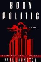 Body politic (Hardcover, 1st U.S. ed): Paul Johnston