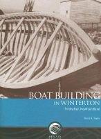 Boat Building in Winterton, Trinity Bay, Newfoundland (Paperback): David A. Taylor