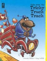 Tales from the Tricky Truck Track (Hardcover): Amanda Graham, Greg Holfeld