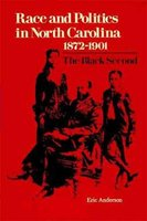 Race and Politics in North Carolina, 1872-1901 (Paperback): Eric G. Anderson