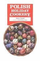 Polish Holiday Cookery (Hardcover): Robert Strybel