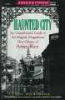 Haunted City - Unauthorized Guide to the Magical, Magnificent New Orleans of Anne Rice (Paperback, 2Rev ed): Joy Dickinson