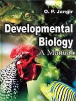Developmental Biology - A Manual (Hardcover): O.P. Jahangir