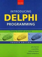 Introducing Delphi Programming - Theory Through Practice (Paperback, 4th Edition): John Barrow, Linda Miller, Katherine Malan,...